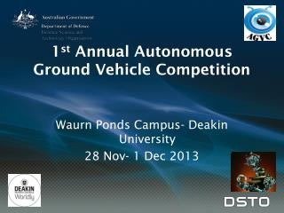 1 st  Annual Autonomous Ground Vehicle Competition