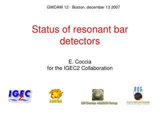 Status of resonant bar detectors E. Coccia  for the IGEC2 Collaboration