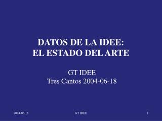 DATOS DE LA IDEE: EL ESTADO DEL ARTE