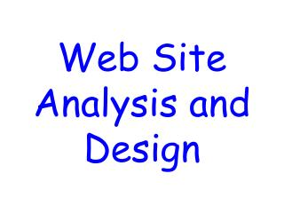 Web Site Analysis and Design