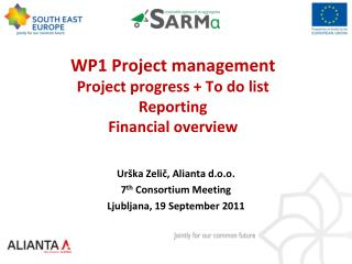 WP1 Project management Project progress  + To do list Reporting  F inancial overview