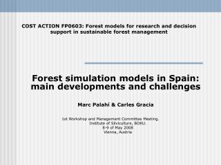 Forest simulation models in Spain: main developments and challenges Marc Palah