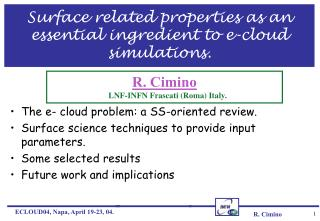 Surface related properties as an essential ingredient to e-cloud simulations.