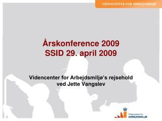 Årskonference 2009 SSID 29. april 2009