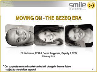 MOVING ON - THE BEZEQ ERA