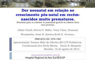 Dor neonatal em relação ao crescimento pós-natal em recém-nascidos muito prematuros.