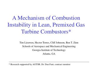 A Mechanism of Combustion Instability in Lean, Premixed Gas Turbine Combustors*