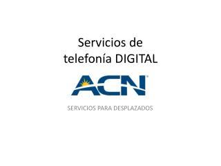 Servicios de telefonía DIGITAL