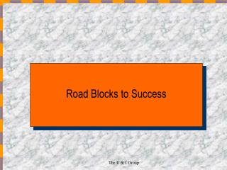 Road Blocks to Success
