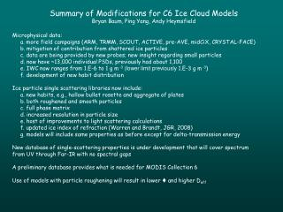 Summary of Modifications for C6 Ice Cloud Models Bryan Baum, Ping Yang, Andy Heymsfield
