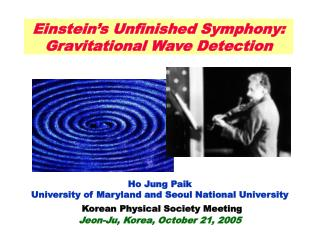 Einstein�s Unfinished Symphony: Gravitational Wave Detection