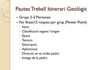 Pautes  Treball Itinerari Geològic