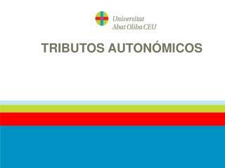 TRIBUTOS AUTONÓMICOS