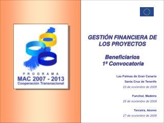GESTI�N FINANCIERA DE LOS PROYECTOS Beneficiarios  1� Convocatoria