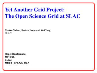 Yet Another Grid Project: The Open Science Grid at SLAC