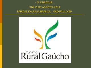 7ª FEIRATUR - 13 A 15 DE AGOSTO /2010 PARQUE DA ÁGUA BRANCA – SÃO PAULO/SP