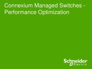 Connexium Managed Switches -  Performance  Optimization