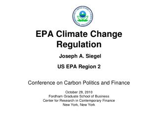 EPA Climate Change Regulation Joseph A. Siegel US EPA Region 2