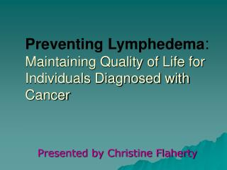 Preventing Lymphedema: Maintaining Quality of Life for Individuals Diagnosed with Cancer