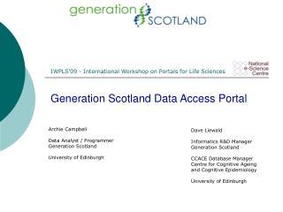 Archie Campbell Data Analyst / Programmer Generation Scotland University of Edinburgh