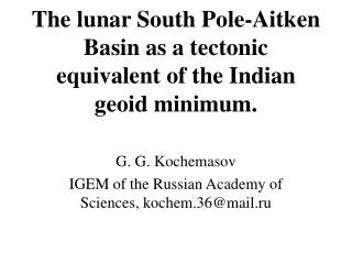 The lunar South Pole-Aitken Basin as a tectonic equivalent of the Indian geoid minimum.