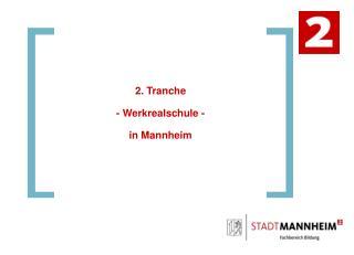 2. Tranche - Werkrealschule - in Mannheim