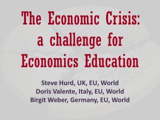 The Economic Crisis:  a challenge for Economics Education