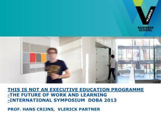 Prof.  Hans  Crijns ,   Vlerick  partner