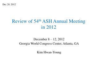 Review of 54 th  ASH Annual Meeting in 2012