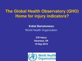 The Global Health Observatory (GHO) Home for injury indicators?