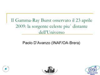 Il Gamma-Ray Burst osservato il 23 aprile 2009: la sorgente celeste piu` distante dell'Universo