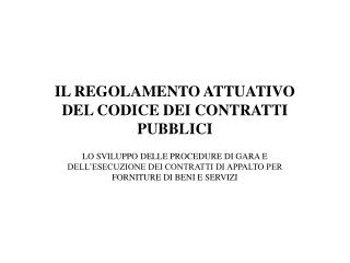 IL REGOLAMENTO ATTUATIVO DEL CODICE DEI CONTRATTI PUBBLICI
