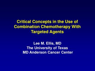 Critical Concepts in the Use of Combination Chemotherapy With Targeted Agents