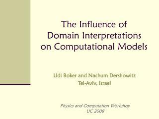 The Influence of  Domain Interpretations on Computational Models