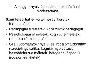 A magyar nyelv és irodalom oktatásának módszertana