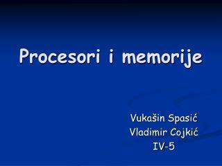 Procesori i memorije