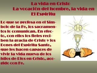 La vida en Cristo La vocaci�n del hombre, la vida en                  El Esp�ritu