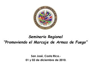 """Seminario Regional """"Promoviendo el Marcaje de Armas de Fuego"""""""