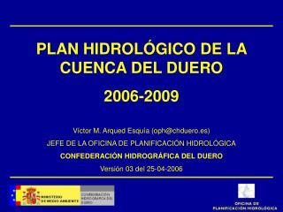 PLAN HIDROLÓGICO DE LA CUENCA DEL DUERO 2006-2009