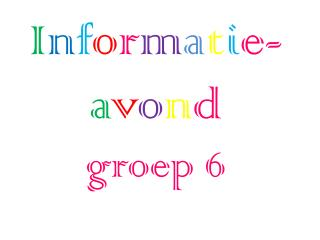 I n f o r m a t i e- a v o n d groep 6