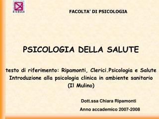 PSICOLOGIA DELLA SALUTE testo di riferimento: Ripamonti, Clerici.Psicologia e Salute