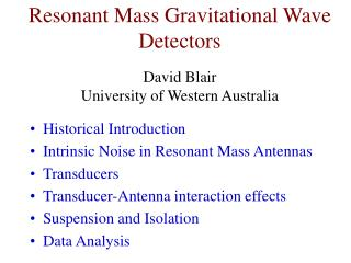 Resonant Mass Gravitational Wave Detectors David Blair University of Western Australia
