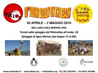 30 APRILE – 2 MAGGIO 2010 BELLARIA IGEA MARINA (RN)