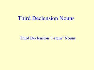 Third Declension Nouns