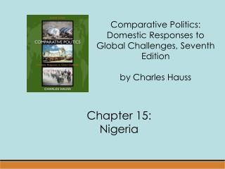 Comparative Politics:  Domestic Responses to Global Challenges, Seventh Edition  by Charles Hauss