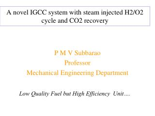 A novel IGCC system with steam injected H2/O2 cycle and CO2 recovery
