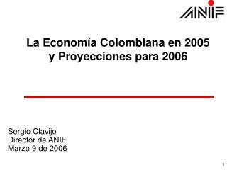 La Economía Colombiana en 2005 y Proyecciones para 2006