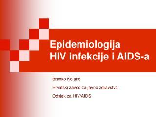 Epidemiologija       HIV infekcije i AIDS-a