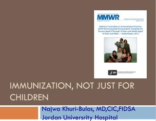 IMMUNIZATION, NOT JUST FOR CHILDREN