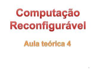 Computação Reconfigurável